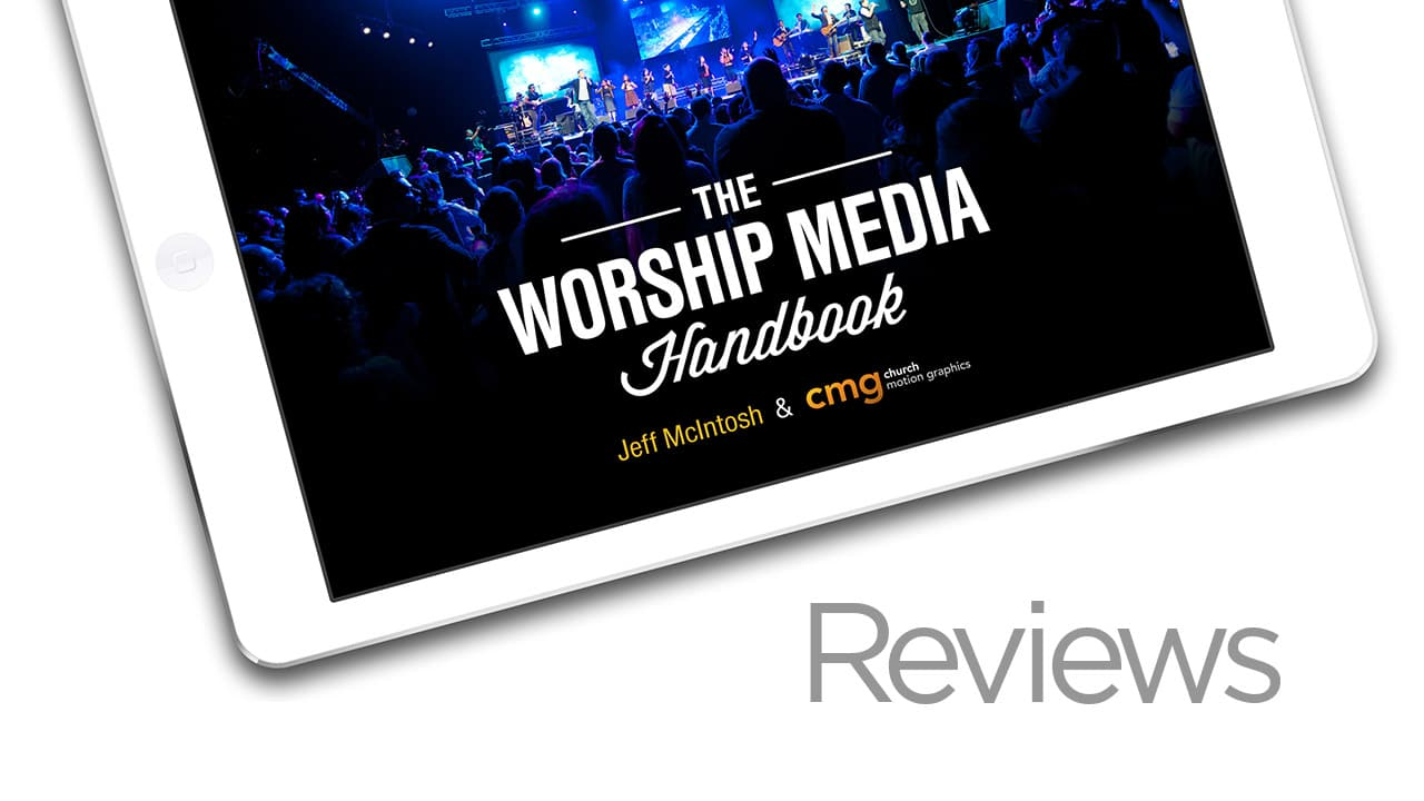 The Worship Media Handbook Reviews Cmg Church Motion