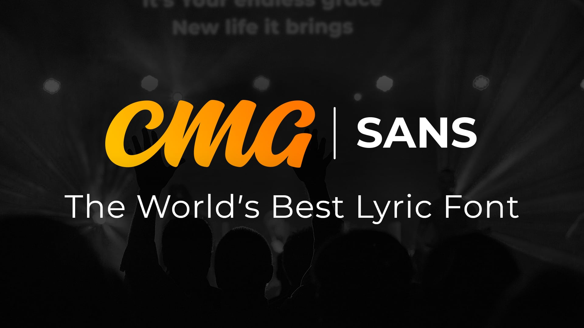CMG Sans The World's Best Lyric Font