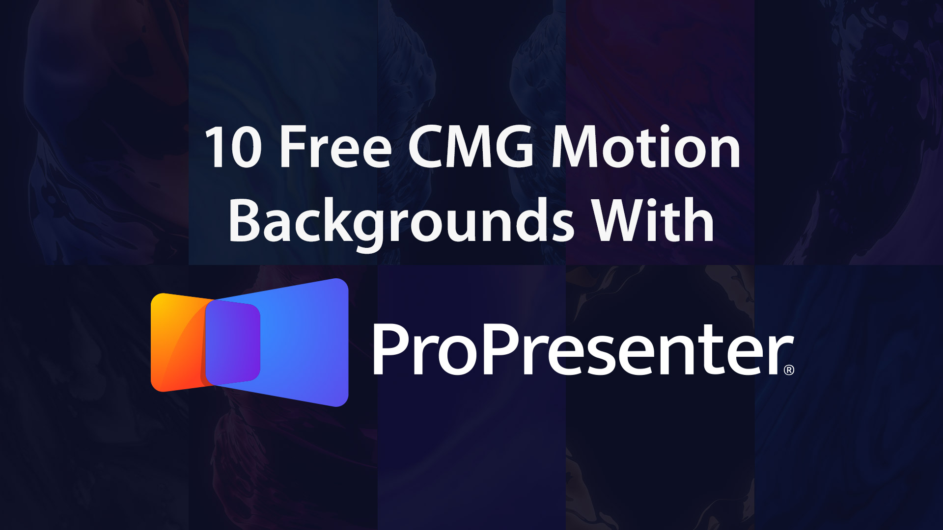 How To Download 10 Free CMG Motion Backgrounds With ProPresenter 7