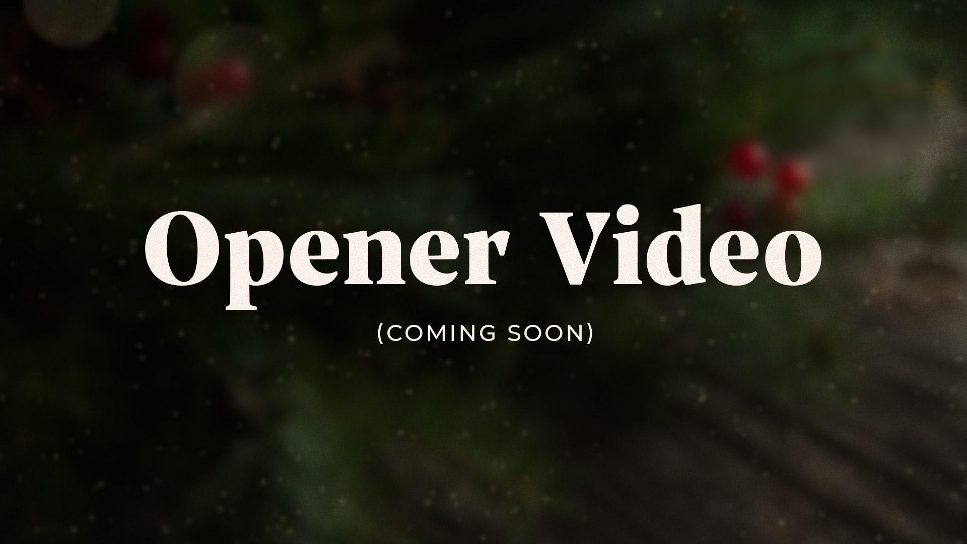 Opener Video