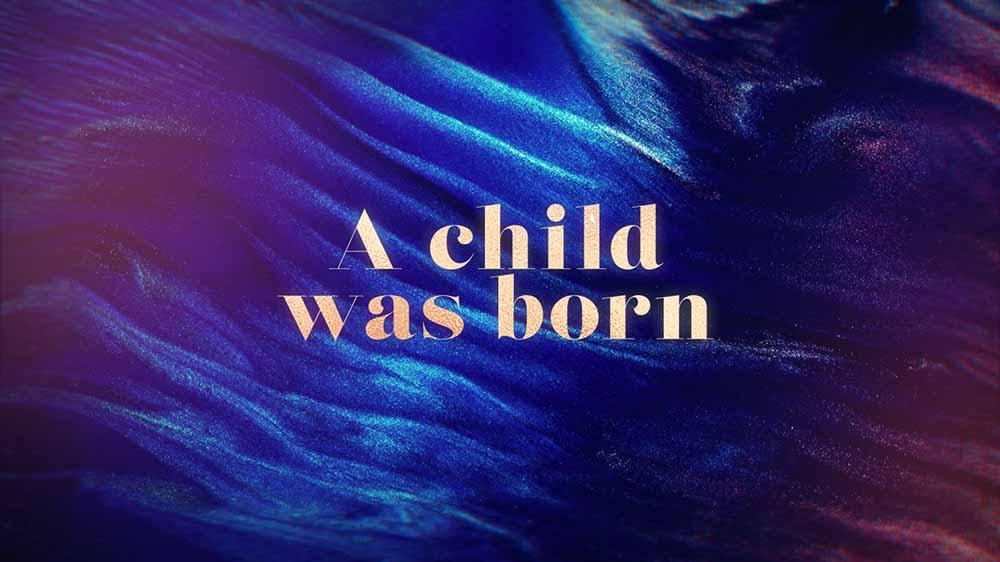 A Child Was Born Stardust Shine